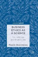 Business Ethics as a Science Methodology and Implications by Maxim Storchevoy