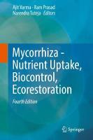 Mycorrhiza - Nutrient Uptake, Biocontrol, Ecorestoration by Ajit Varma
