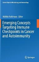 Emerging Concepts Targeting Immune Checkpoints in Cancer and Autoimmunity by Akihiko Yoshimura