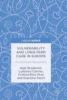Vulnerability and Long-term Care in Europe An Economic Perspective by Agar Brugiavini, Ludovico Carrino, Cristina Elisa Orso, Giacomo Pasini