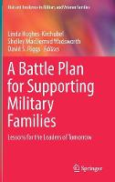 A Battle Plan for Supporting Military Families Lessons for the Leaders of Tomorrow by Linda Hughes-Kirchubel