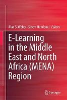 E-Learning in the Middle East and North Africa (MENA) Region by Alan S. Weber