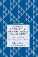 Towards Intellectual Property Rights Management Back-office and Front-office Perspectives by Dolores Modic, Nadja Damij