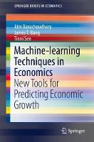 Machine-learning Techniques in Economics New Tools for Predicting Economic Growth by Atin Basuchoudhary, James T. Bang, Tinni Sen