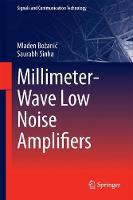 Millimeter-Wave Low Noise Amplifiers by Mladen Bozanic, Saurabh Sinha