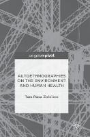 Autoethnographies on the Environment and Human Health by Tara Rava Zolnikov