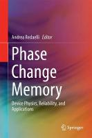 Phase Change Memory Device Physics, Reliability and Applications by Andrea Redaelli