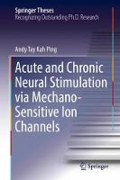 Acute and Chronic Neural Stimulation via Mechano-Sensitive Ion Channels by Andy Tay Kah Ping