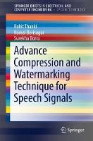Advance Compression and Watermarking Technique for Speech Signals by Rohit Thanki, Komal Borisagar, Surekha Borra