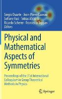 Physical and Mathematical Aspects of Symmetries Proceedings of the 31st International Colloquium in Group Theoretical Methods in Physics by Sergio Duarte