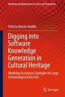 Digging into Software Knowledge Generation in Cultural Heritage Modeling Assistance Strategies for Large Archaeological Data Sets by Patricia Martin-Rodilla
