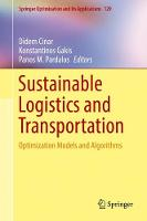 Sustainable Logistics and Transportation Optimization Models and Algorithms by Didem Cinar
