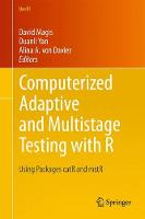 Computerized Adaptive and Multistage Testing with R Using Packages catR and mstR by David Magis, Duanli Yan, Alina A. von Davier