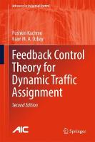 Feedback Control Theory for Dynamic Traffic Assignment by Pushkin Kachroo, Kaan M. A. Ozbay
