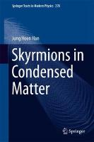 Skyrmions in Condensed Matter by Jung Hoon Han