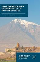 The Transgenerational Consequences of the Armenian Genocide Near the Foot of Mount Ararat by Anthonie Holslag