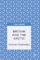 Britain and the Arctic by Duncan Depledge