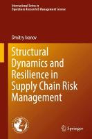 Structural Dynamics and Resilience in Supply Chain Risk Management by Dmitry Ivanov