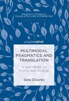 Multimodal Pragmatics and Translation A New Model for Source Text Analysis by Sara Dicerto
