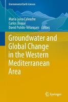 Groundwater and Global Change in the Western Mediterranean Area by Maria Luisa Calvache