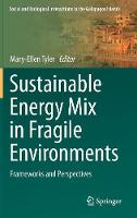 Sustainable Energy Mix in Fragile Environments Frameworks and Perspectives by Mary-Ellen Tyler