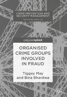 Organised Crime Groups involved in Fraud by Tiggey May, Bina Bhardwa