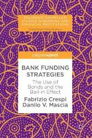 Bank Funding Strategies The Use of Bonds and the Bail-in Effect by Fabrizio Crespi, Danilo V. Mascia