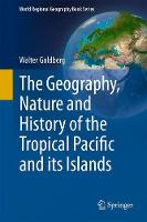 The Geography, Nature and History of the Tropical Pacific and its Islands by Walter M. Goldberg