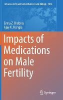 Impacts of Medications on Male Fertility by Erma Z. Drobnis, Ajay K. Nangia