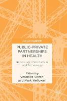Public-Private Partnerships in Health Improving Infrastructure and Technology by Veronica Vecchi