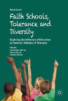 Faith Schools, Tolerance and Diversity Exploring the Influence of Education on Students' Attitudes of Tolerance by Helen Everett