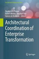 Architectural Coordination of Enterprise Transformation by Henderik A. Proper