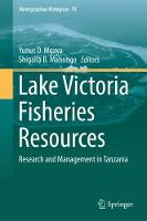 Lake Victoria Fisheries Resources Research and Management in Tanzania by Yunus D. Mgaya