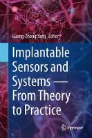 Implantable Sensors and Systems From Theory to Practice by Guang-Zhong Yang