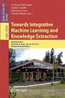 Towards Integrative Machine Learning and Knowledge Extraction BIRS Workshop, Banff, AB, Canada, July 24-26, 2015, Revised Selected Papers by Andreas Holzinger