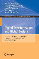 Digital Transformation and Global Society Second International Conference, DTGS 2017, St. Petersburg, Russia, June 21-23, 2017, Revised Selected Papers by Daniel A. Alexandrov