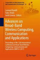Advances on Broad-Band Wireless Computing, Communication and Applications Proceedings of the 12th International Conference on Broad-Band Wireless Computing, Communication and Applications (BWCCA-2017) by Leonard Barolli