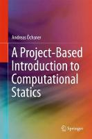 A Project-Based Introduction to Computational Statics by Andreas Ochsner