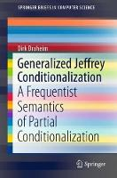Generalized Jeffrey Conditionalization A Frequentist Semantics of Partial Conditionalization by Dirk Draheim