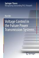 Voltage Control in the Future Power Transmission Systems by Nan Qin