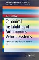 Canonical Instabilities of Autonomous Vehicle Systems The Unsettling Reality Behind the Dreams of Greed by Rodrick Wallace