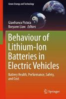 Behaviour of Lithium-Ion Batteries in Electric Vehicles Battery Health, Performance, Safety, and Cost by Gianfranco Pistoia