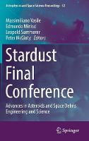 Stardust Final Conference Advances in Asteroids and Space Debris Engineering and Science by Massimiliano Vasile
