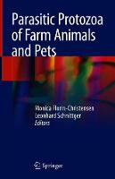 Parasitic Protozoa of Farm Animals and Pets by Monica Florin-Christensen