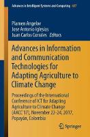 Advances in Information and Communication Technologies for Adapting Agriculture to Climate Change Proceedings of the International Conference of ICT for Adapting Agriculture to Climate Change (AACC'17 by Plamen Angelov