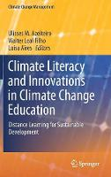 Climate Literacy and Innovations in Climate Change Education Distance Learning for Sustainable Development by Ulisses M. Azeiteiro
