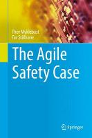 The Agile Safety Case by Thor Myklebust, Tor Stalhane