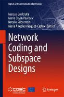 Network Coding and Subspace Designs by Marcus Greferath