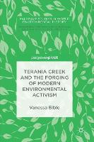 Terania Creek and the Forging of Modern Environmental Activism by Vanessa Bible