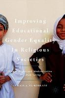 Improving Educational Gender Equality in Religious Societies Human Rights and Modernization Pre-Arab Spring by Sumaia A. Al-Kohlani